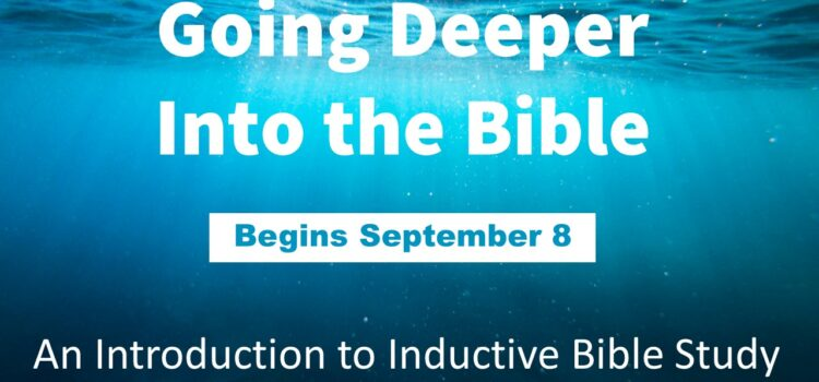 """We're """"Going Deeper Into the Bible"""" – Fall 2021"""